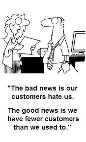 Customers hate us but we have less of them